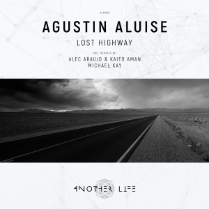 LOST HIGHWAY (Alec Araujo & Kaito Aman Remix) no label suiço Another Life Music